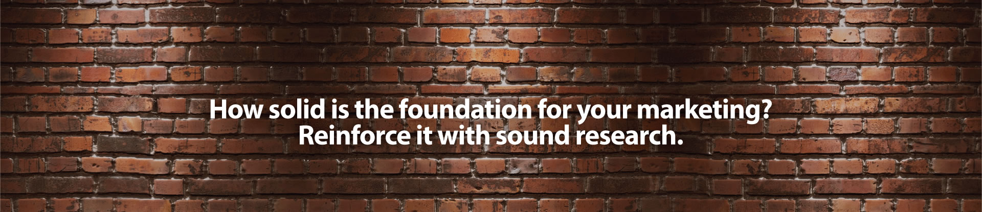 How solid is the foundation for your marketing?