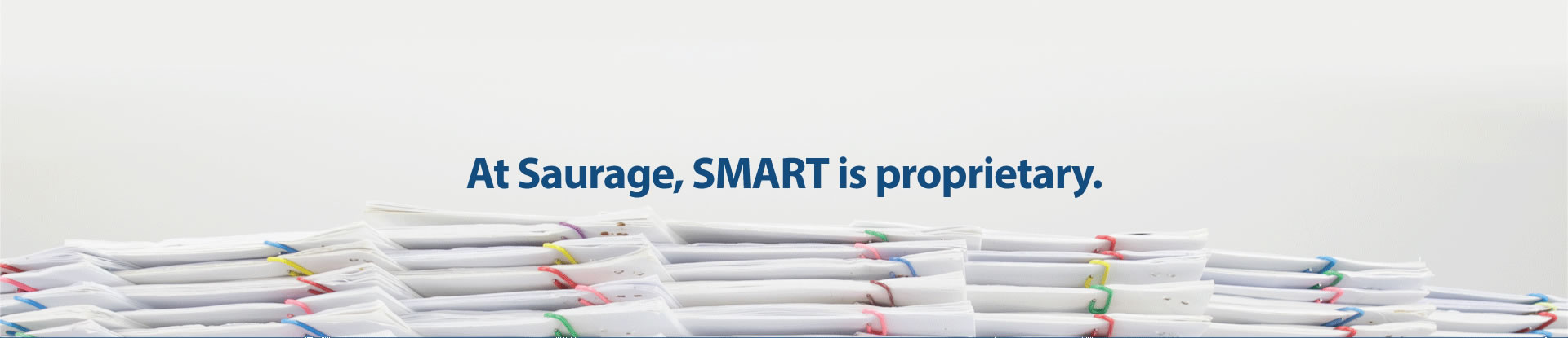 At Saurage, SMART is proprietary.